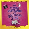 THE STRANGE DISAPPEARANCE OF A BOLLYWOOD STAR by Vaseem Khan - audiobook extract