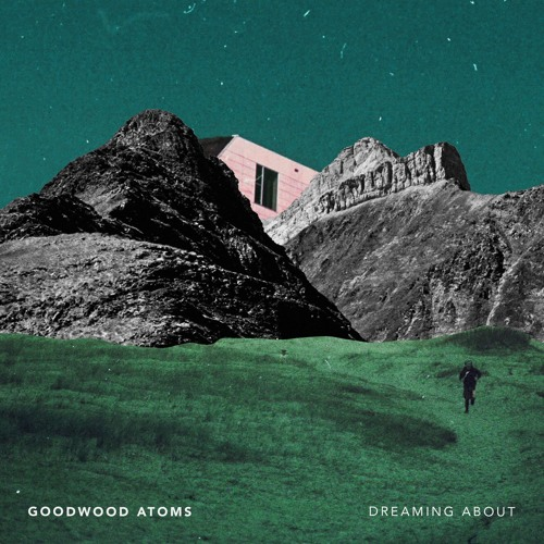 GOODWOOD ATOMS - Dreaming About