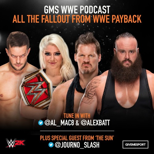 GMS WWE Podcast: All the fallout from WWE Payback