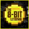 Intro To The 8 Bit Letdown!