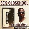 DJ ESKA DAVE The Best Of 80'S Oldschool Mixtape.MP3