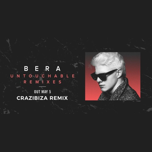 Bera - Untouchable (Crazibiza Remix) [Radio Edit]
