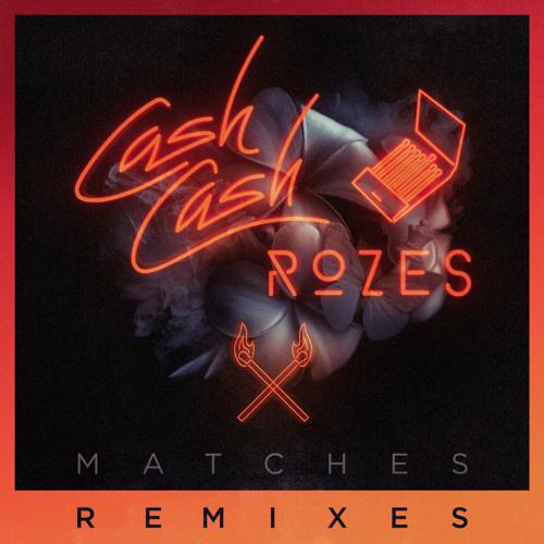 Cash Cash & ROZES - Matches (Holl & Rush Remix)