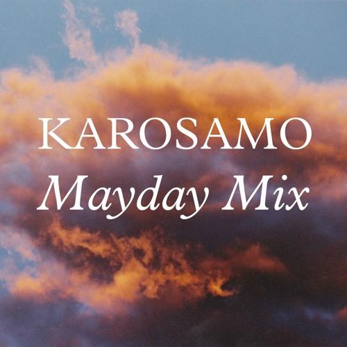 Karosamo | Mayday Mix