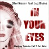 Offer Nissim feat. Luz Divina - In Your Eyes  (Toinha 2k17 Pvt Mix) Buy Now On PayPal