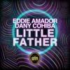 Dany Cohiba, Eddie Amador - Eddie Amador & Dany Cohiba- Little Father (Organ Mix) ()