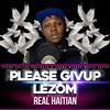 REAL HAITIAN 1 - Please Givup Lezom Feat Radikal