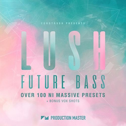 Production Master - LUSH Future Bass | Massive Presets