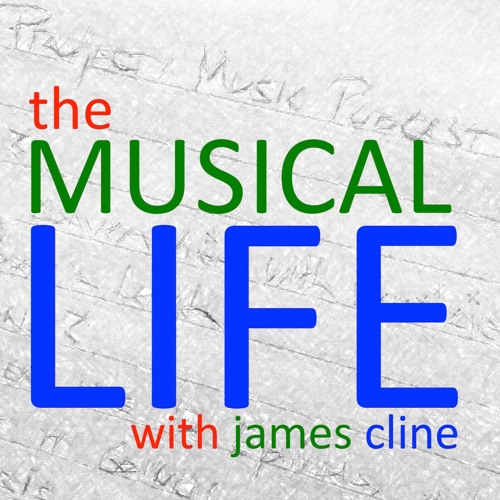 Episode 1: Loretta Notareschi, May 5, 2017 (The Musical Life With James Cline Podcast)