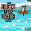 Download The OD X Famous Dex - BRICKS IN THE WATER Mp3