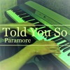 Told You So (Paramore) Piano Cover