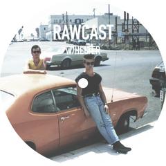 RAWCAST w/Helter