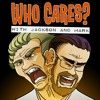 Who Cares? Ep 6 Part 1