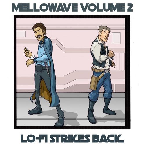 Mellowave Vol. 2 Lo-Fi Strikes Back
