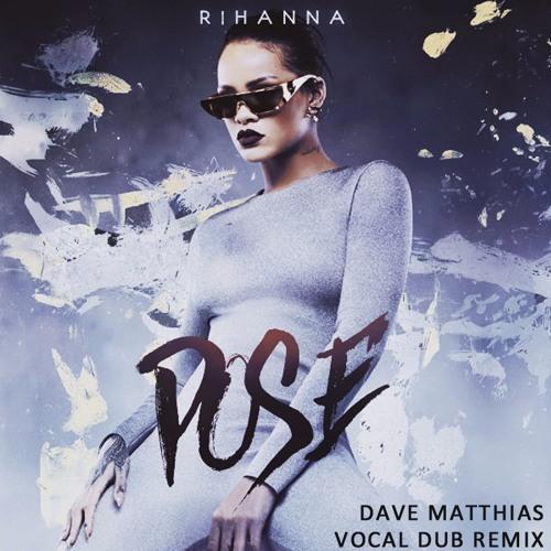 Rihanna - Pose (Dave Matthias Vocal Dub Remix)