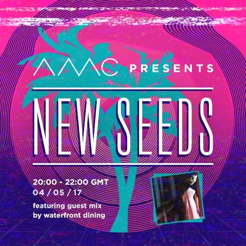New Seeds // Show 12 feat. waterfront dining // 04/05/17