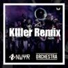 NWYR - Orchestra (KIller Remix)
