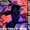 David Guetta ft Nicki Minaj & Lil Wayne - Light My Body Up (David Thivaios Version)