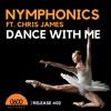 Nymphonics ft. Chris James - Dance With Me (Original Mix)