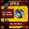 Stylo- Fall A Part Original Mix [Snippet]OUT NOW Feel the Vibe EP