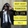 Best Most Famous LIL JON Vocal Samples Vol.2 **Click BUY for FREE DOWNLOAD**
