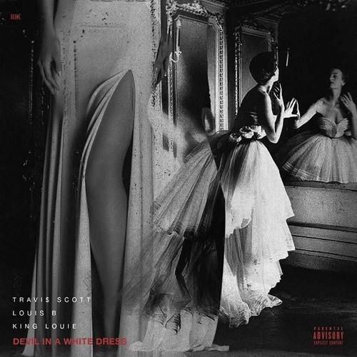 Louis B - Devil In A White Dress Feat. Travis Scott