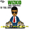 Wizkid - Final (Baba Nla) (DJ Wal Refix) | IG: @DJWal