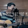 Still Feel Like Your Man - John Mayer (Cover)