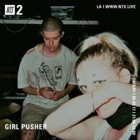 Girl Pusher - NTS Radio Mix (5-5-17)