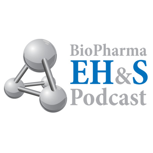 BioPharma EHS Podcast Episode 25
