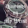 DIAMONDS ON MY WRIST SMASH MEL$ON ft.YPP