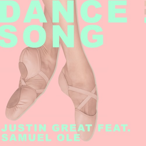 Dance Song Ft. Samuel Ole (Prod. By Justin Great)