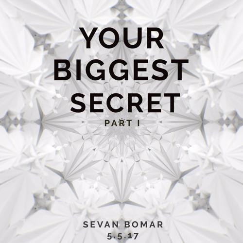 SEVAN BOMAR - YOUR BIGGEST SECRET PART 1