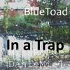 In A Trap - (Lyrics: MissRoBee/ DanleMiel)