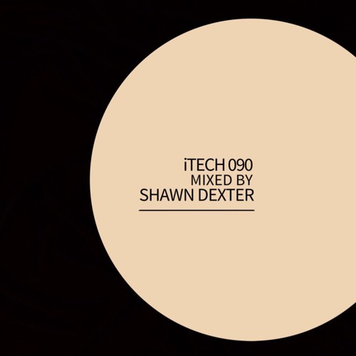 iTech 090 Mixed By Shawn Dexter