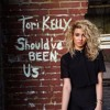 Should've Been Us - Tori Kelly