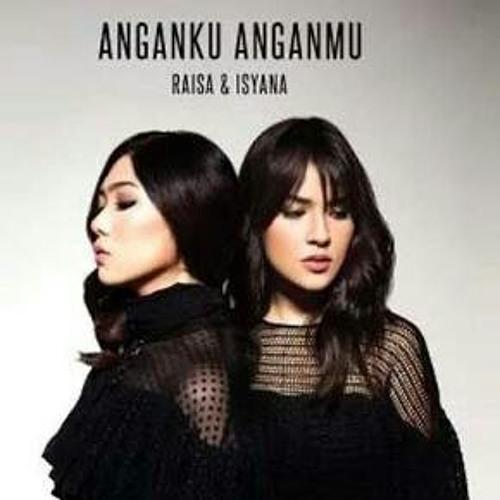 Anganku Anganmu - Raisa X Isyana (cover)