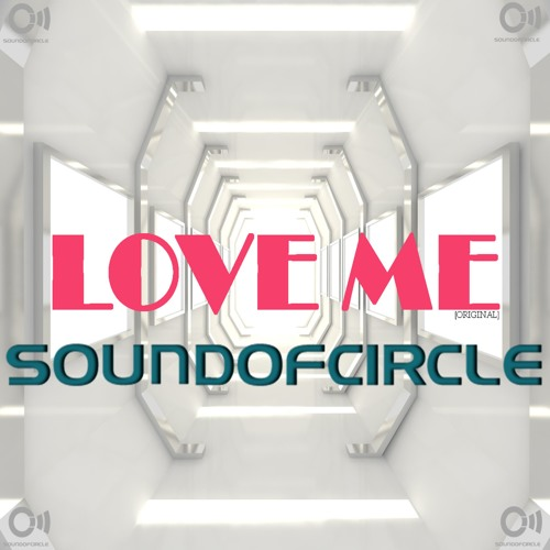 Love Me - soundofcircle