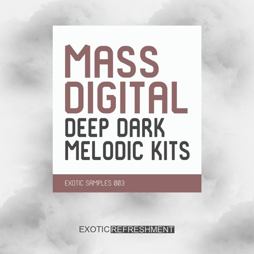 Mass Digital Deep Dark Melodic Kits - Exotic Samples 003- Sample Pack