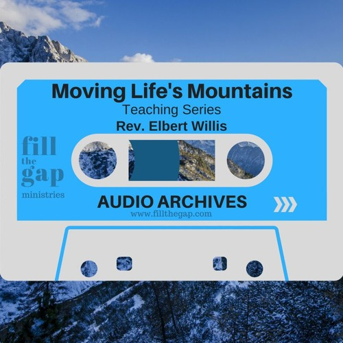 Moving Life's Mountains