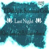 P.Diddy Feat. Keyshia Cole - Last Night (RQntz, Gandolfi B., Nossive Remix) ♥FREE DOWNLOAD♥