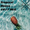 Tropical House 2017 MIX by THØM (FREE DOWNLOAD)