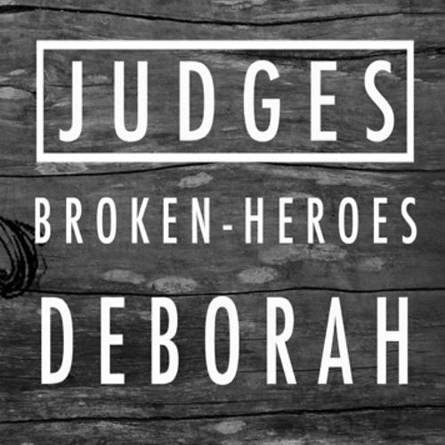 Broken Heroes_Week 3: The Singing Prophetess, Deborah (David Hertweck)