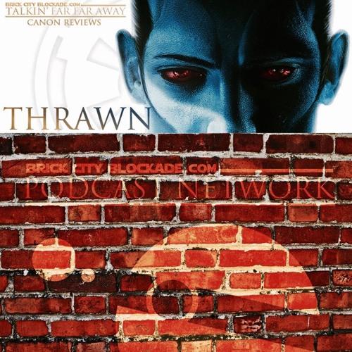 Talkin' Far Far Away XIV 'Thrawn Review'