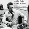 Left Ear Radio w/ Ruke 4.9.17