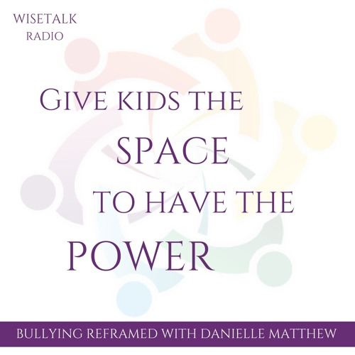 Bullying Reframed: Danielle Matthew of the Empowerment Space