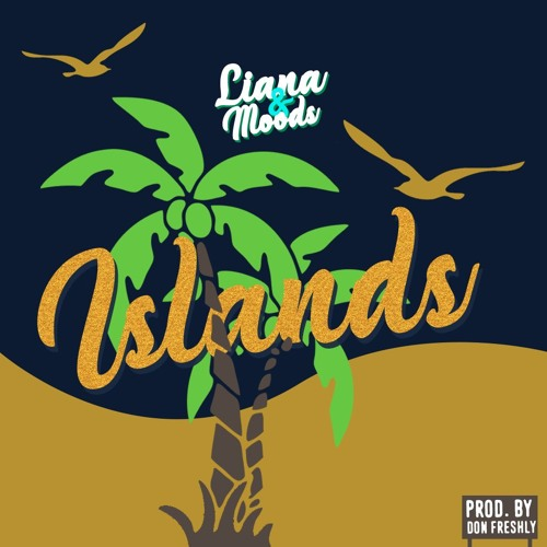 Islands ft. Liana&Moods