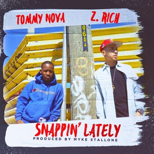 Snappin' Lately ft. Tommy Nova (Prod by Myke Stallone)