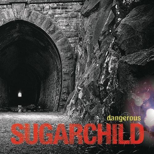 SUGARCHILD - Dangerous