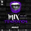 MiX TEMPTATION S08E06 - MiNiZ - DJs Whyne x Axx (02/05/17)